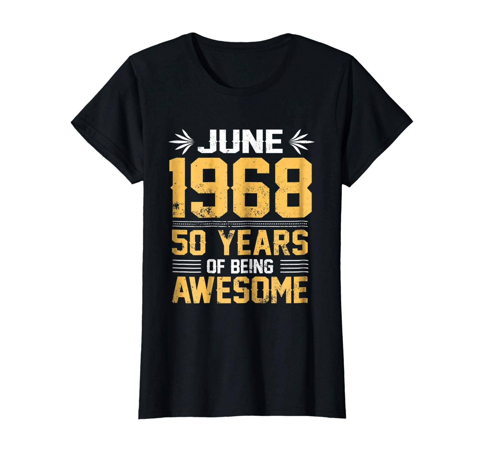 Uncle Shirts -   Legends Born In JUNE 1968 50 Yrs Years Old Being Awesome Wowen image 2