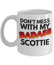 """Scottie Mug """"Don't Mess With My Badass Scottie Coffee Mug"""" This Scottish... - $14.95"""