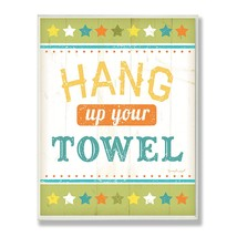 Stupell Home DCor Hang Up Your Towel Colorful Bathroom Wall Plaque, 10 X... - $29.99
