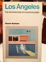 LOS ANGELES THE ARCHITECTURE OF FOUR ECOLOGIES -REYNER BANHAM - Hockney ... - $294.00