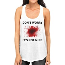 Don't Worry It's Not Mine Womens White Tank Top - $14.99+