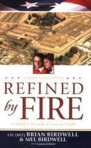 Refined by Fire: A Family's Triumph of Love and Faith [Paperback] Birdwe... - $3.71