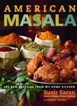 American Masala: 125 New Classics from My Home Kitchen [Hardcover] Saran... - $19.99