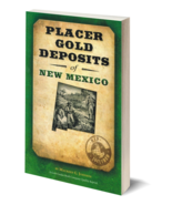 Placer Gold Deposits of New Mexico ~ Gold Prospecting - $9.95