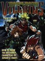 Manga Mania Villains: How to Draw the Dastardly Characters of Japanese C... - $4.95