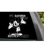"Mickey Mouse "" I""D Rather Be At Disney World"" Vinyl Decal Sticker  - $6.99"
