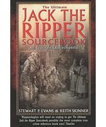 The Ultimate Jack the Ripper Sourcebook (Illustrated Encyclopedia) Evans... - $38.16