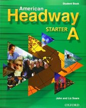 American Headway Starter: Student Book A Soars, John and Soars, Liz - $20.79