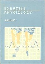 Exercise Physiology Shephard, Roy J. - $13.81