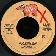 PLAYER - BABY COME BACK / LOVE IS WHERE YOU FIND IT U.S. 7 INCH RECORD 1977 - $3.95