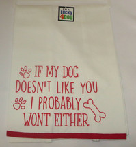 If My Dog Doesn't Like You I Probably Won't Either Tea Towel Cotton Dish... - $12.86