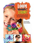Loom Magic Xtreme!: 25 Spectacular, Never-Before-Seen Designs for Rainbo... - $9.79