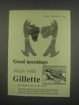 1949 Gillette Razors Ad - Good mornings - $14.99