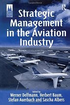 Strategic Management in the Aviation Industry [Hardcover] [Nov 28, 2005]... - $54.40