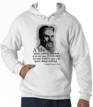 George Bernard Shaw A Life Quote - New Cotton White Hoodie - $38.08