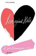 Love Against Hate [Paperback] Menninger, Karl image 2