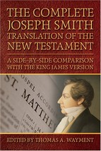 The Complete Joseph Smith Translation of the New Testament: A Side-By-Si... - $23.92