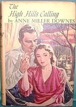 The High Hills Calling [Hardcover] Anne Miller Downes