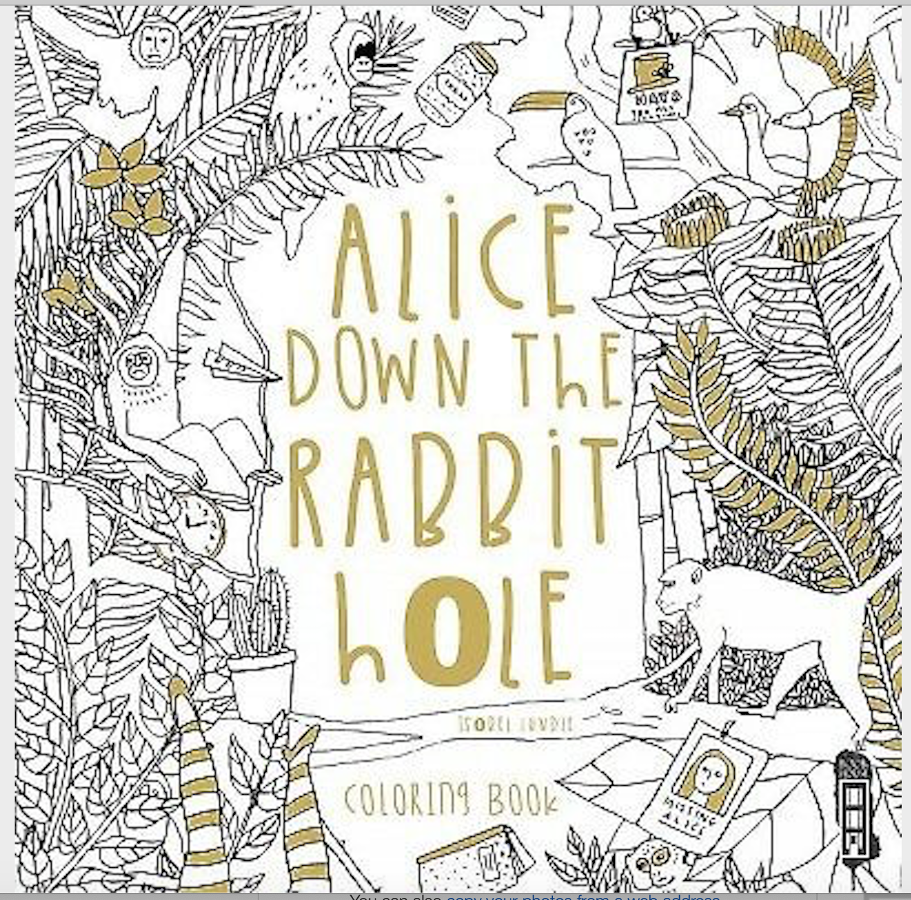 Primary image for Alice Down the Rabbit Hole : Coloring Book, Paperback by Lundie, Isobel, ISBN...