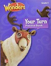 Reading Wonders, Grade 5, Your Turn Practice Book (ELEMENTARY CORE READI... - $9.89
