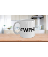 WFH Mug Work From Home Lockdown Quarantine Stay Home Coffee Cup - $14.65+