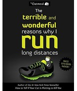 The Terrible and Wonderful Reasons Why I Run Long Distances (The Oatmeal... - $4.97