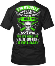 W-raise, Aim, Fire And Reload! - I'm Usually About Hanes Tagless Tee T-Shirt - $16.99