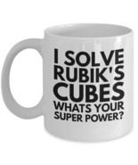 "Fun Novelty Coffee Mug - Original ""I Solve Rubik's Cubes whats Your Supe... - $15.95"