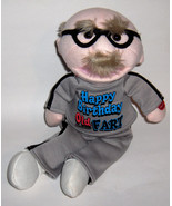 "Chantilly Lane Plush- pbc Old Fart  sings: ""Happy Birthday Old Fart"" - $33.00"