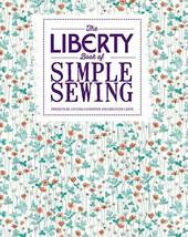 The Liberty Book of Simple Sewing [Paperback] Ganderton, Lucinda and Lee... - $1.97