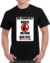 No Country Music  T Shirt - $20.99