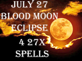 Longest Eclipse In 100 Years July 27 Haunted 3 27X Blood Moon Magick CASSIA4 - $38.00