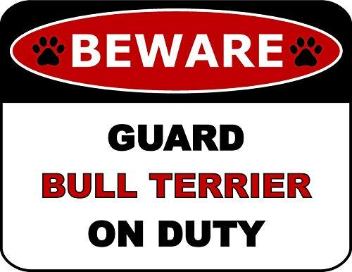Primary image for Top Shelf Novelties Beware Guard Bull Terrier On Duty (v2) Laminated Dog Sign SP