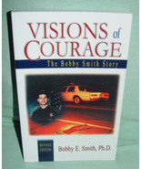 Visions Of Courage The Bobby Smith Story  Revised Edition Paperback - $39.00