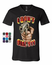 I Don't Dial 911 V-Neck T-Shirt Defend 2nd Amendment Pro Guns Revolver Tee - $11.77+