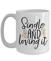 Single And Loving It Coffee Mug - Status Single Travel Mug - Ceramic Cup - $14.95+