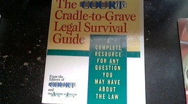 The Court TV Cradle-to-Grave Legal Survival GuideBy Court TV&The America... - $5.00