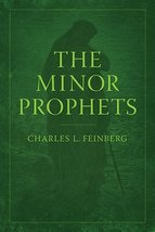 The Minor Prophets [Paperback] Charles L. Feinberg - $21.73
