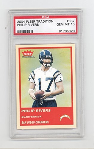 2004 Fleer Tradition Philip Rivers RC PSA 10 Graded Gem Mint Rookie Card #337