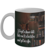 Reading Mug (11 oz) \ Forget a dinner date; take me to a...\Gift for Boo... - £10.96 GBP