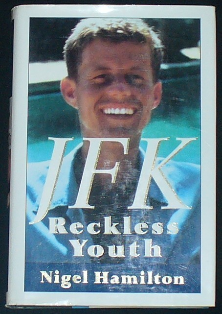 JFK Reckless Youth by Nigel Hamilton
