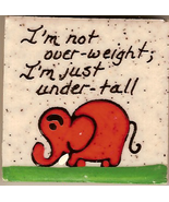 "Vintage Elephant Ceramic Magnet ""I'm not over-w... - $4.00"