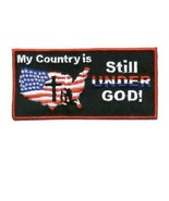 Embroidered Patch My Country Is Still Under God... - $3.95