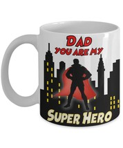 Dad You Are My Super Hero 11 oz Wrap Around Coffee Mug.Superhero Fathers Day Gif - $15.99