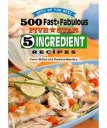 500 Fast & Fabulous 5-Star 5-Ingredient Recipes Cookbook [Paperback] Gwe... - $7.87