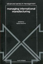 Managing International Manufacturing edited by Kasra Ferdows (1989, Hard... - $39.00