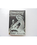 Arkham House Something Near HC/DJ First Edition - $125.00