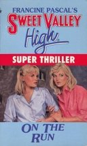 ON THE RUN (Sweet Valley High Super Thrillers) [May 01, 1988] Pascal, Fr... - $2.76