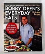 Bobby Deen's Everyday Eats Recipes Menu Under 350 Calories 30 minutes Co... - $13.85