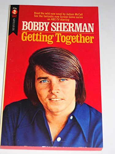 Bobby Sherman Getting Together [Mass Market Paperback] Judson McCall